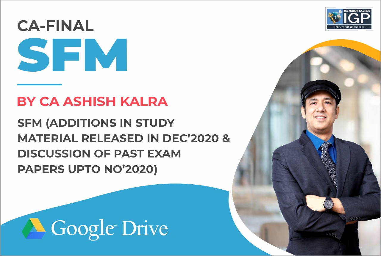 CA -Final- SFM (Additions in Study Material released in Dec 2020 and discussion of Past exam Papers upto Nov 2020)